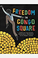 Freedom in Congo Square (Charlotte Zolotow Award) Kindle Edition