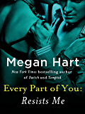 Every Part of You: Resists Me (#2)