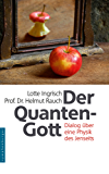 Der Quantengott: Dialog über eine Physik des Jenseits