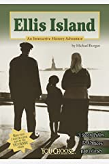Ellis Island: An Interactive History Adventure (You Choose: History) Kindle Edition
