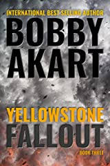 Yellowstone: Fallout: A Post-Apocalyptic Survival Thriller (The Yellowstone Series Book 3) Kindle Edition