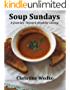 Soup Sundays A Journey Toward Healthy Living (English Edition)
