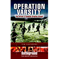 Operation Varsity: The British & Canadian Airborne Assault (Battleground The Rhine Crossing)
