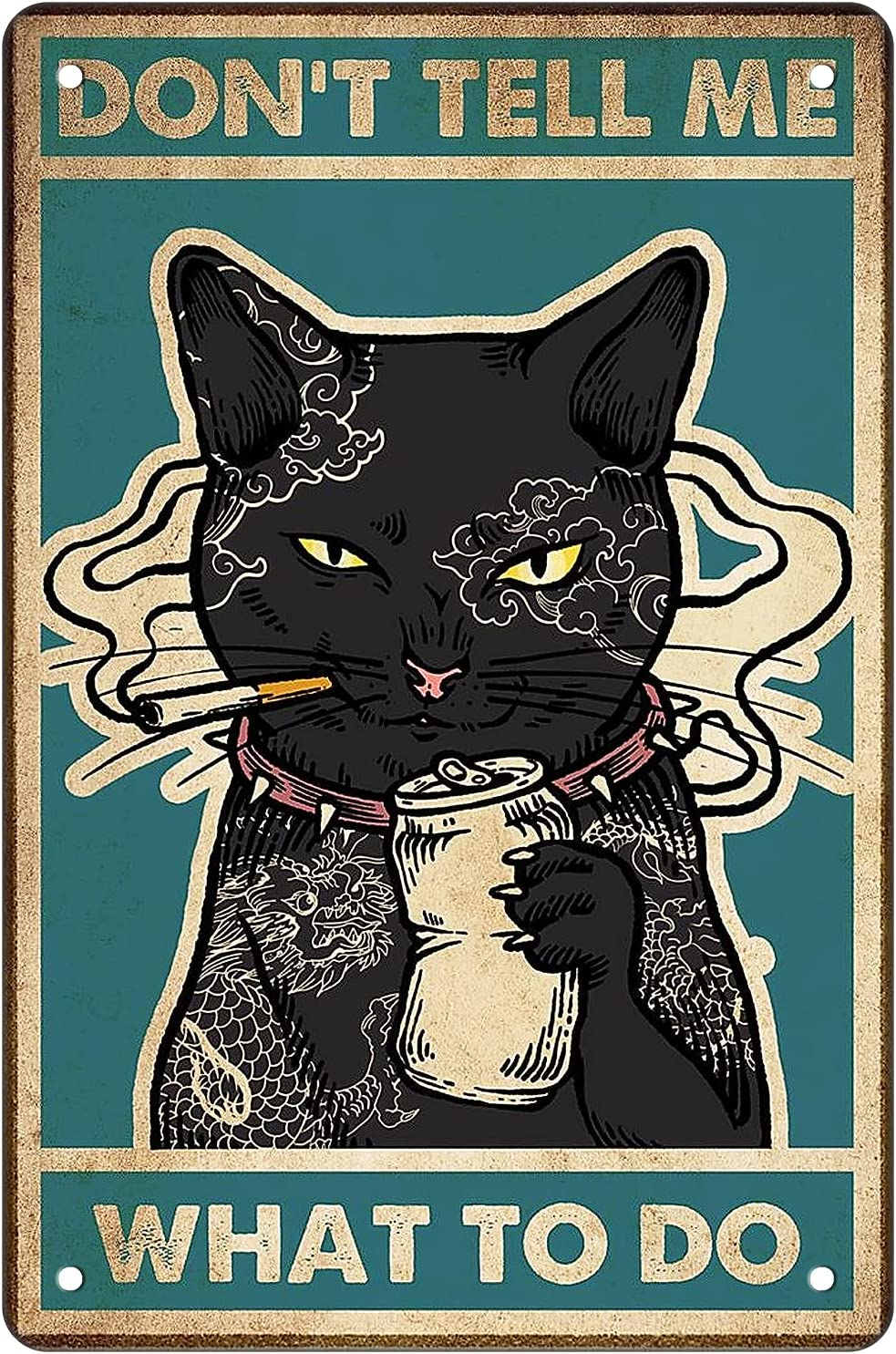 Funny Black Cat for Cat Lovers Gifts Vintage Wall Decor Black Cat Metal Tin Sign - DON'T TELL ME WHAT TO DO - Cat Wall Decor Posters Art for Home Office Classroom Coffee Bar Wall Decor 8 x 12 Inches