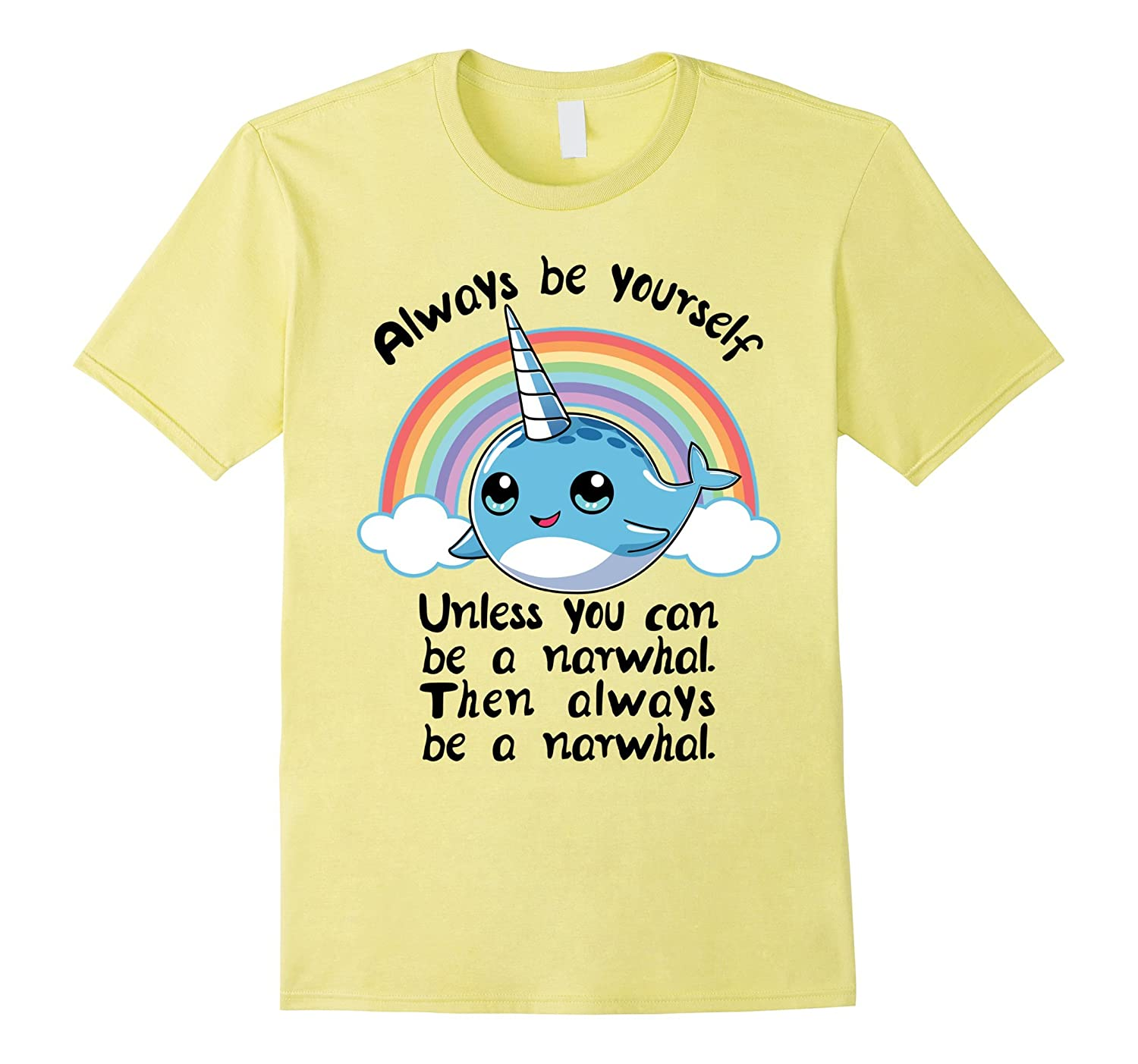 Always Be A Narwhal Tshirt