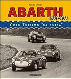 Abarth: Gran Turismo Da Corsa/Racing Gts 1949-1971