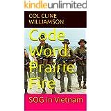 Code Word: Prairie Fire: SOG in Vietnam