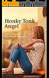 Honky Tonk Angel (Vintage Carolyn Brown Romances)