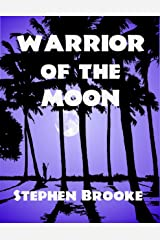 Warrior of the Moon Kindle Edition
