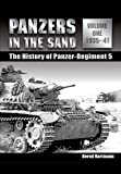 Panzers in the Sand: 1935 - 1941 v. 1: The History of the Panzer-Regiment 5