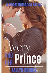 Avery And Her Prince (A Sweet Romance Series Book 3) Kindle Edition