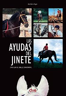 Las ayudas del jinete. Cómo guiar el caballo correctamente (Spanish Edition)