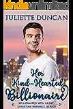 Her Kind-Hearted Billionaire (Billionaires with Heart Christian Romance Book 1)