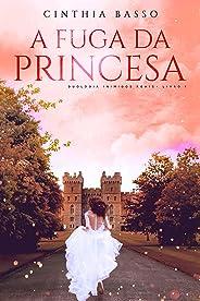 A fuga da princesa (Duologia Inimigos Reais Livro 1)