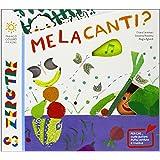Melacanti? Con CD Audio