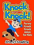 Knock Knock!: Funny Knock Knock Jokes for Kids (English Edition)