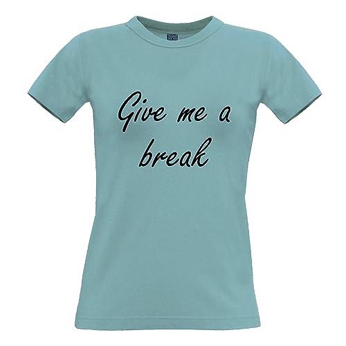 Give Me A Break Sassy Slogan Girly Fredda Pigro Infastidito Lavoro T-Shirt da Donna