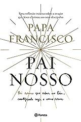Pai Nosso: Uma reflexão sobre a oração que jesus ensinou aos seus discípulos eBook Kindle
