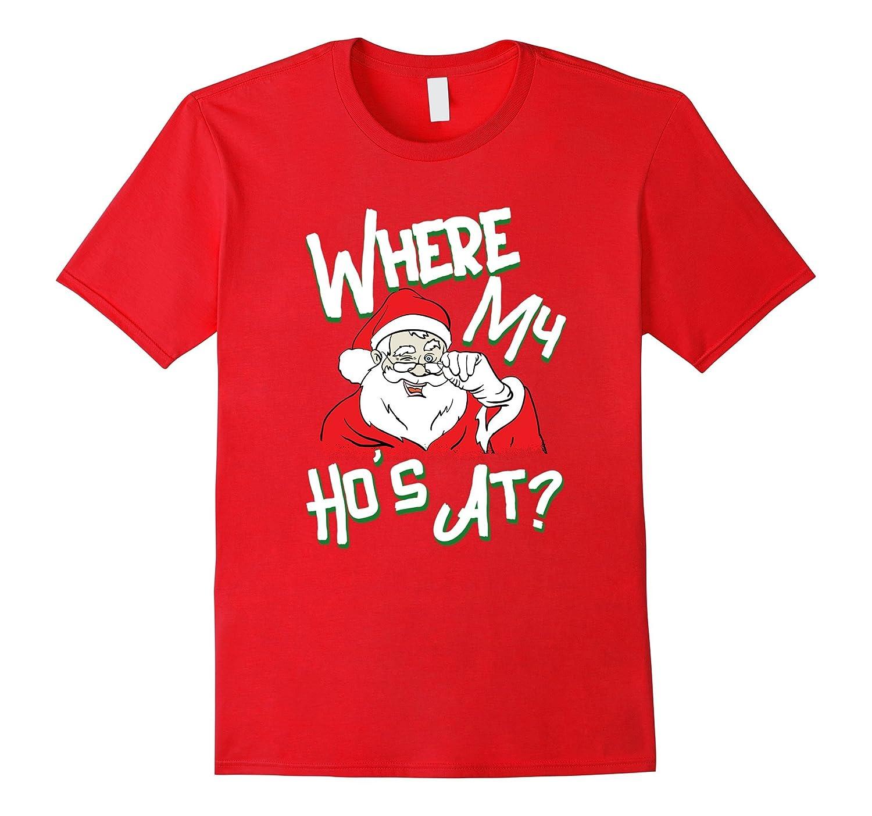 f0e13851 Funny Adult Christmas Shirt Holiday Santa Where My Ho's At-ANZ ⋆ Anztshirt