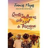 Quatro mulheres sob o sol da Toscana