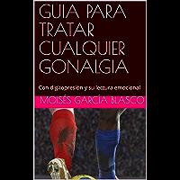GUIA PARA TRATAR CUALQUIER GONALGIA: Con digitopresión y su lectura emocional