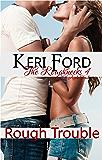Rough Trouble (The Roughnecks, 4)