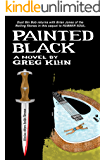 Painted Black: A Novel (Dust Bin Bob Book 2)