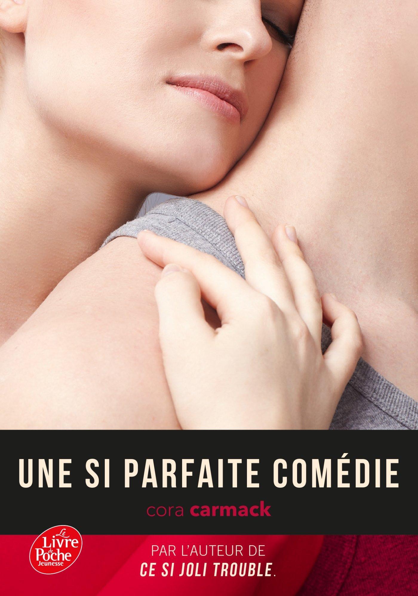 Une si parfaite comédie - Tome 2: Ce si joli trouble: Amazon.fr: Cora  Carmack, Sophie Passant: Livres