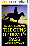 "The Guns of Devil's Pass: A Western Adventure: From The Bestselling Author of ""The Guns of Clint Cain"" (The Guns of the West Saga Book 1)"
