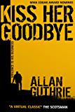 Kiss Her Goodbye (Hard Case Crime Book 8)