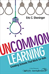 UnCommon Learning: Creating Schools That Work for Kids (NULL) Kindle Edition