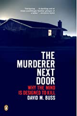 The Murderer Next Door: Why the Mind Is Designed to Kill Kindle Edition