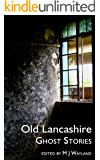 Old Lancashire Ghost Stories