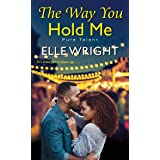 The Way You Hold Me (Pure Talent Book 2)