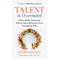 Talent is Overrated 2nd Edition: What Really Separates World-Class Performers from Everybody Else (English Edition)