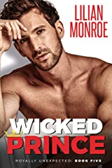 Wicked Prince: A Secret Baby Romance (Royally Unexpected Book 5) Kindle Edition