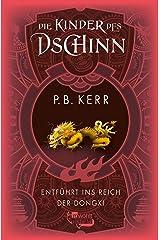 Die Kinder des Dschinn: Entführt ins Reich der Dongxi (German Edition) Kindle Edition