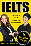 IELTS: 10 Insider Tricks: Get our top insider tips and tricks to score a 7 or higher on the IELTS Exam. (English Edition)