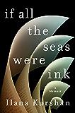 If All the Seas Were Ink: A Memoir