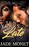 Ten Years Too Late: A Second Chance Romance