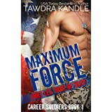 Maximum Force: Fort Lee Tour of Duty (Career Soldier Book 1)