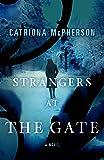 Strangers at the Gate: A Novel