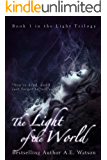 The Light Trilogy 1: The Light of the World (The Light Series)