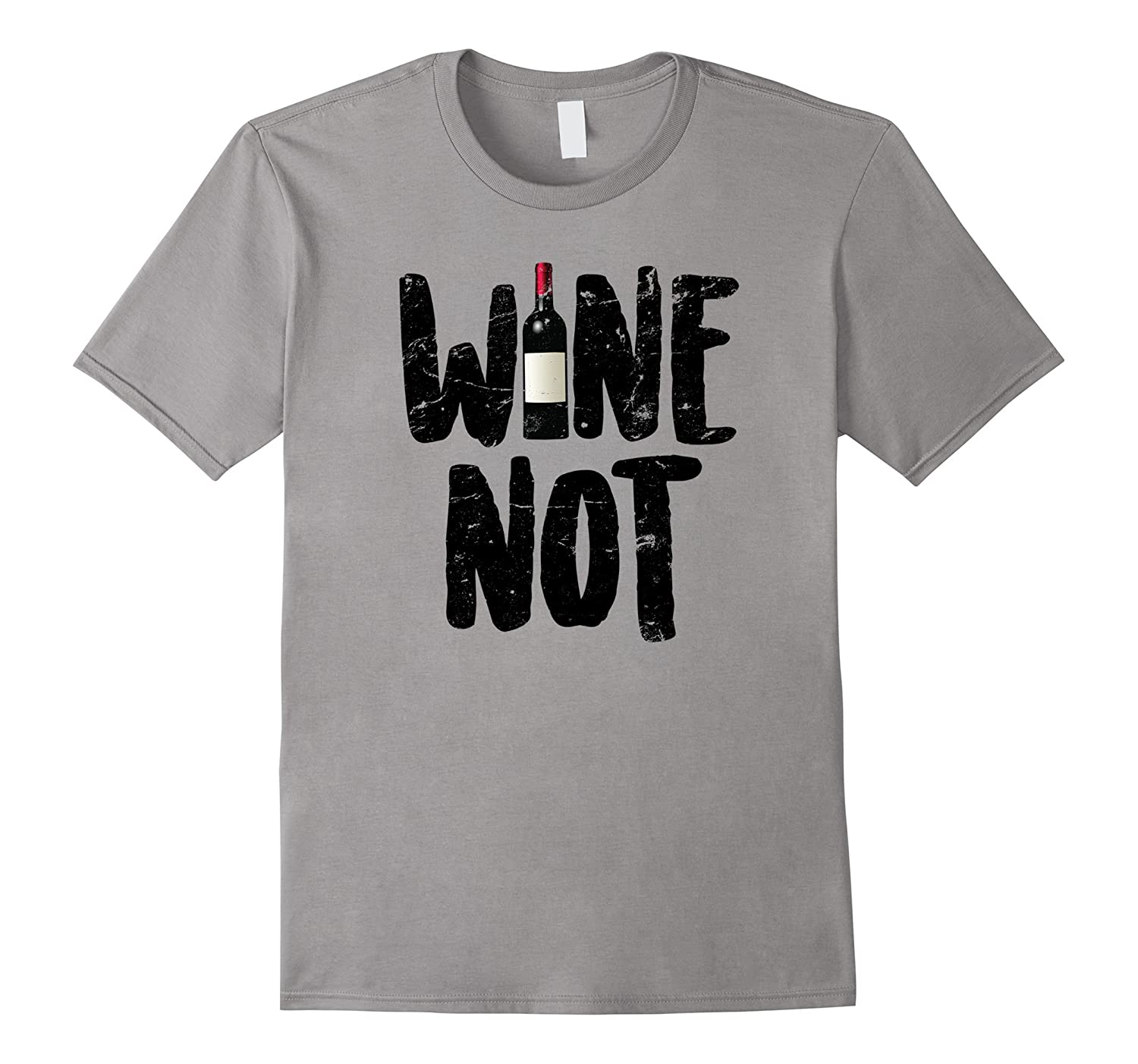 Wine Not T-Shirt Red and White Wine Lovers T-Shirt-CD