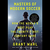 Masters of Modern Soccer: How the World's Best Play the 21st-Century Game