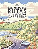 Las mejores rutas del mundo por carretera (Viaje y aventura)