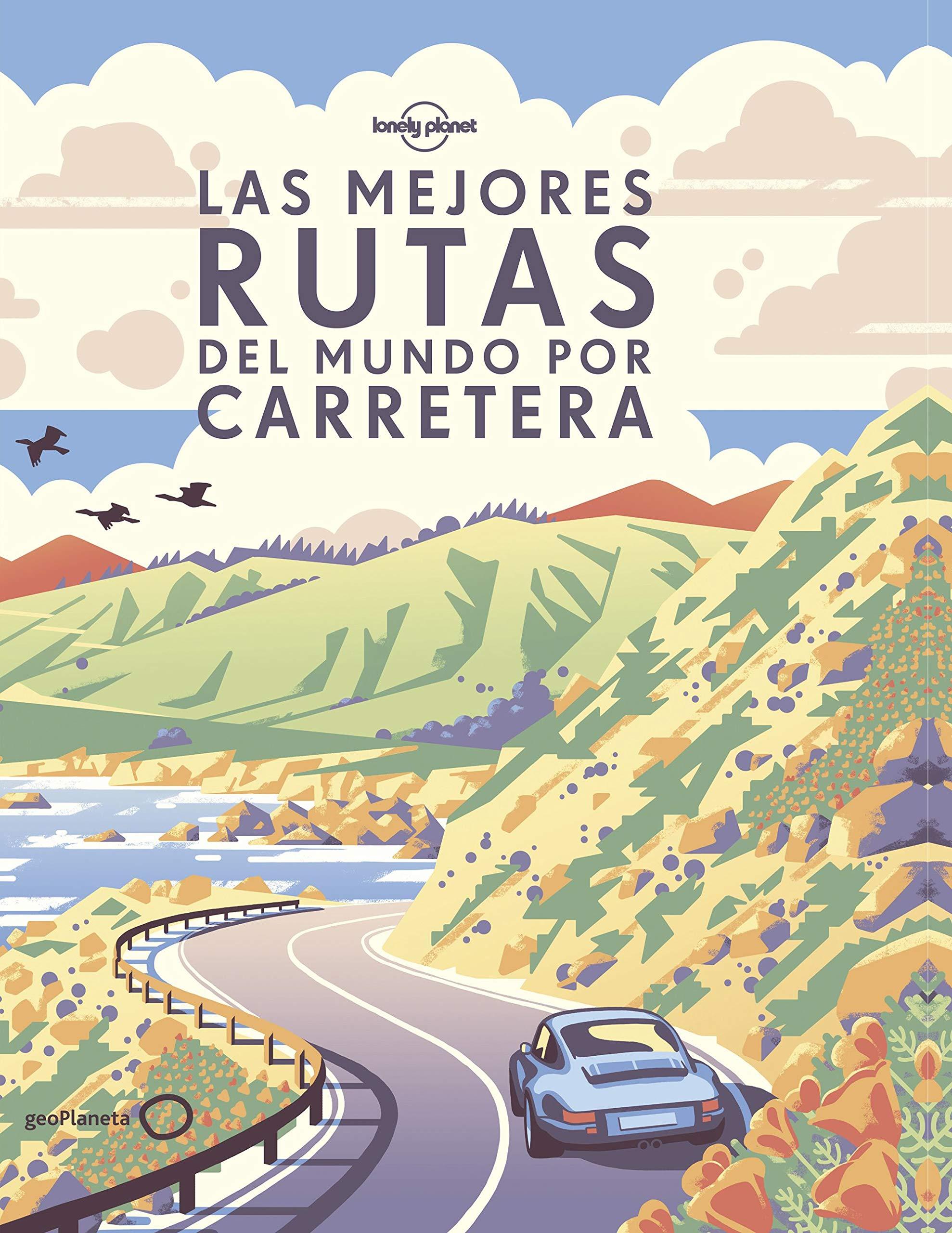 Las mejores rutas del mundo por carretera Viaje y aventura: Amazon.es: AA. VV., Ribera de Madariaga, Blanca, Álvarez González, Delia, García Ulldemolins, Raquel: Libros