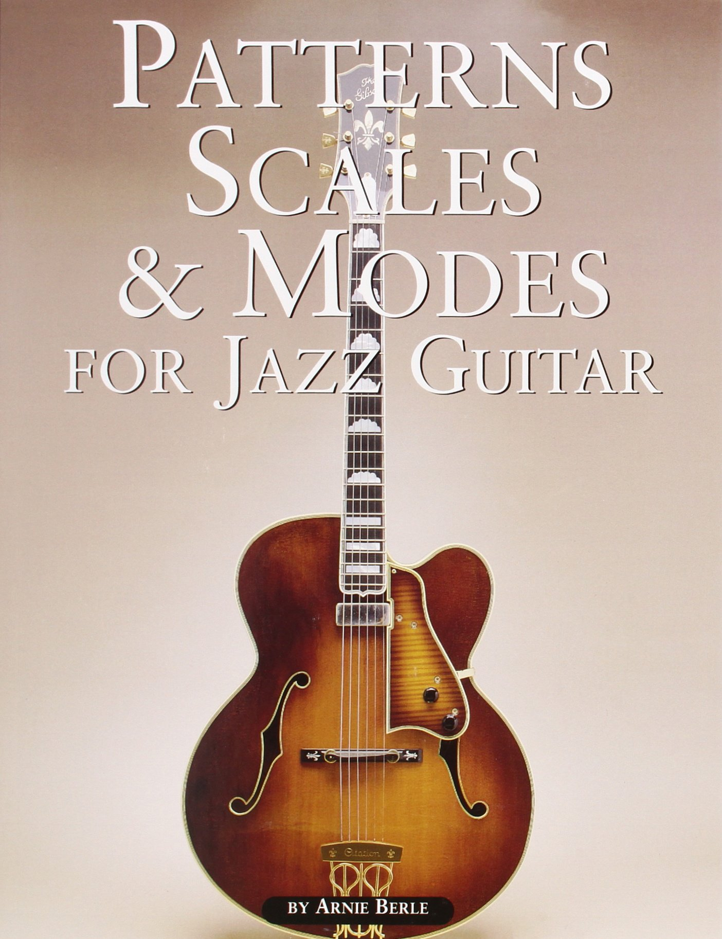 Amazon com: Patterns, Scales & Modes for Jazz Guitar (9780825625527