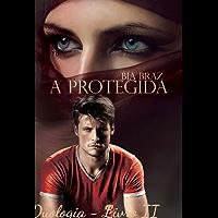 A Protegida: Livro II (Parte Final - Duologia 2)