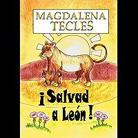 ¡Salvad a León: (PRIMEROS LECTORES (5-8 años) - Literatura infantil ilustrada)